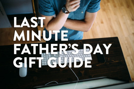 Last Minute Father's Day Gifts