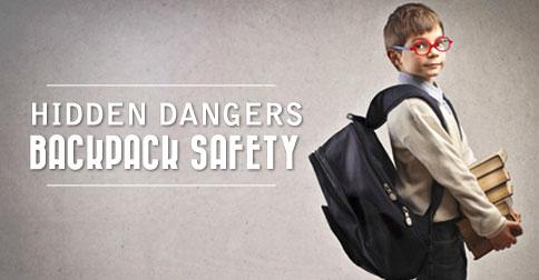 Hidden Dangers - Backpack Safety
