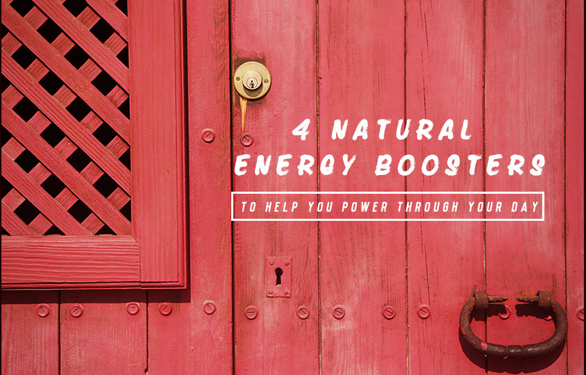 4 Natural Energy Boosters to Help You Power Through Your Day
