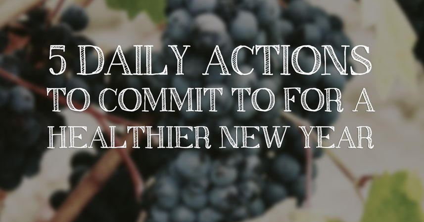 5 Daily Actions for a Healthy New Year