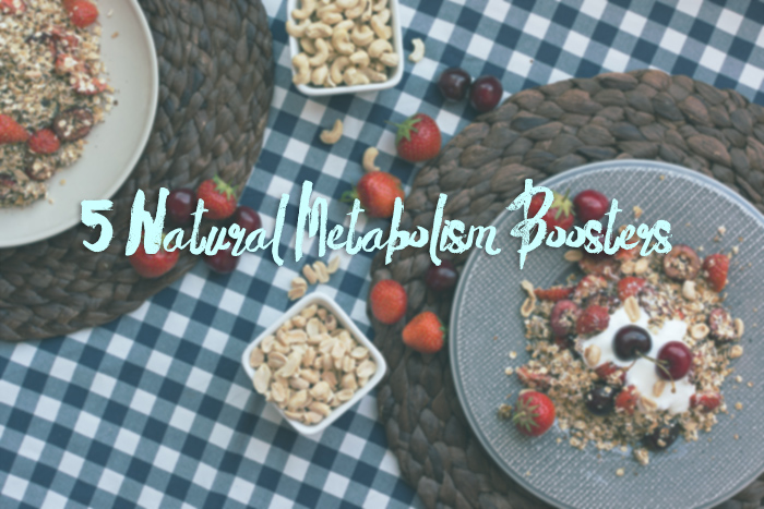 5 Natural Metabolism Boosters